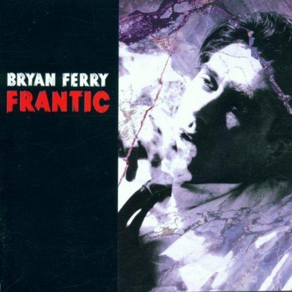 Bryan Ferry — Frantic