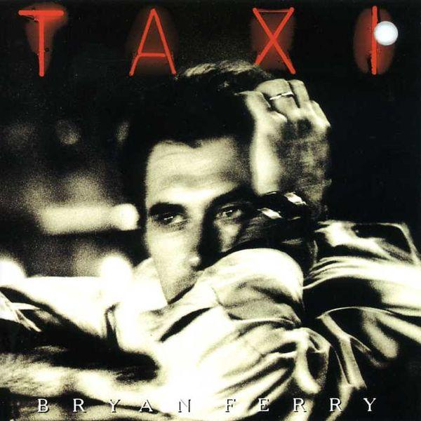Bryan Ferry — Taxi