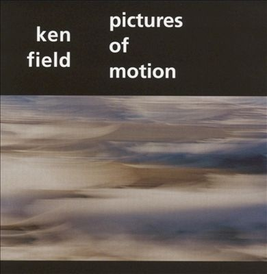Ken Field — Pictures of Motion