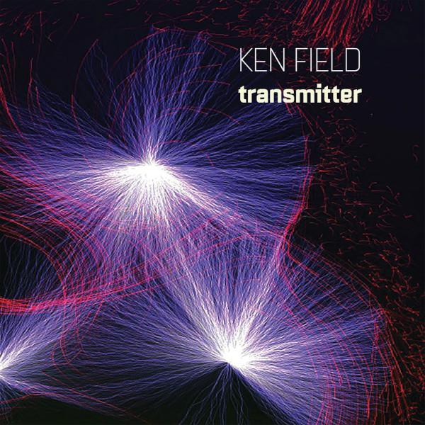 Ken Field — Transmitter