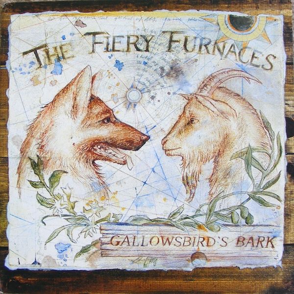 The Fiery Furnaces — Gallowsbird's Bark