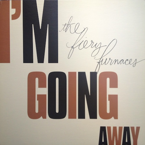 The Fiery Furnaces — I'm Going Away