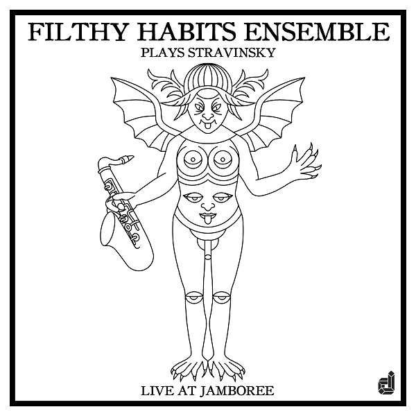 Filthy Habits Ensemble — Plays Stravinsky Live at Jamboree