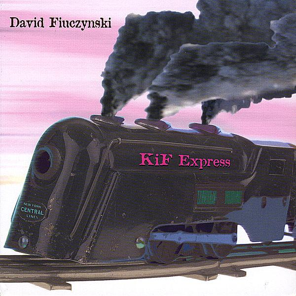 David Fiuczynski — Kif Express