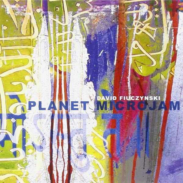 David Fiuczynski — Planet MicroJam