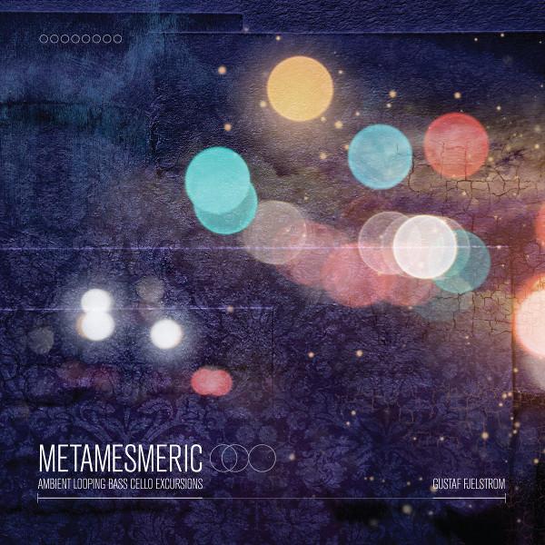 Gustaf Fjelstrom — Metamesmeric