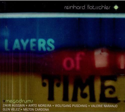 Reinhard Flatischler + Megadrums — Layers of Time
