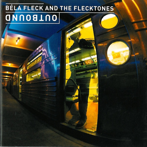 Béla Fleck and the Flecktones — Outbound