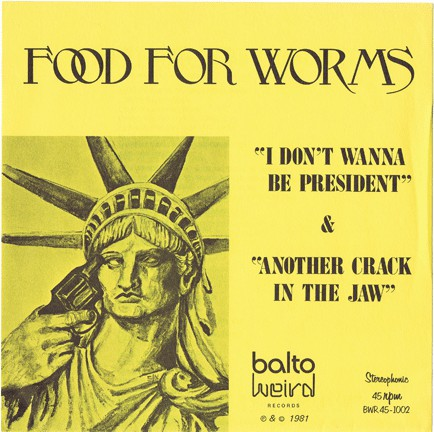 Food for Worms — I Don't Wanna Be President