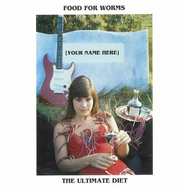 Food for Worms — The Ultimate Diet