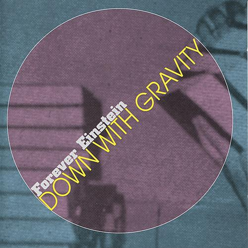 Forever Einstein - Down with Gravity cover