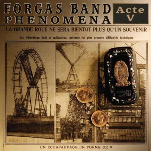 Forgas Band Phenomena — Acte V