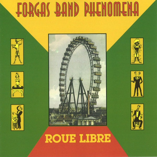 Forgas Band Phenomena — Roue Libre