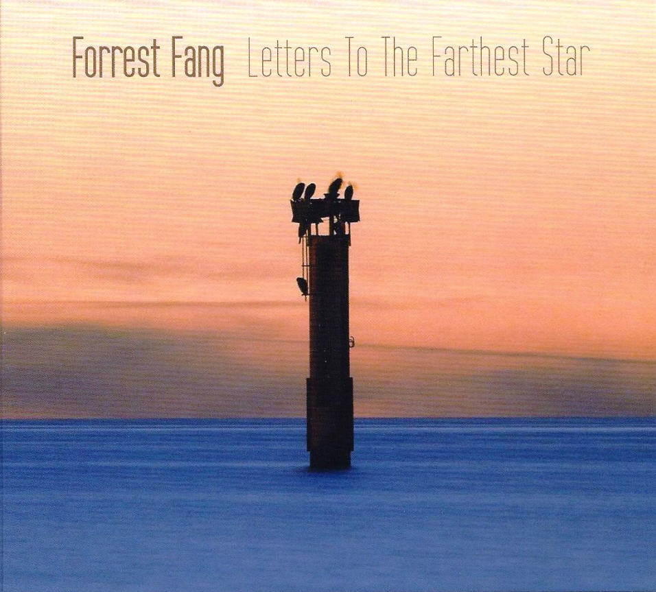 Forrest Fang — Letters to the Farthest Star