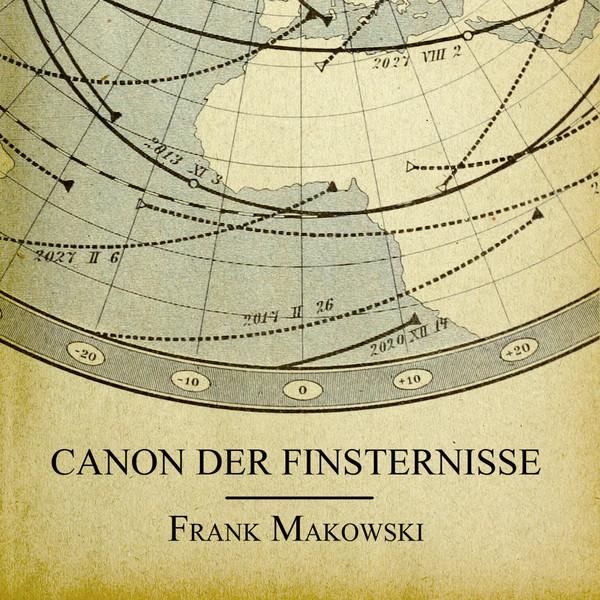 Frank Makowski — Canon der Finsternisse