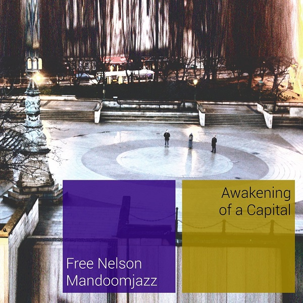 Free Nelson Mandoomjazz — Awakening of a Capital