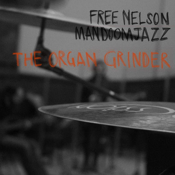 Free Nelson Mandoomjazz - The Organ Grinder cover