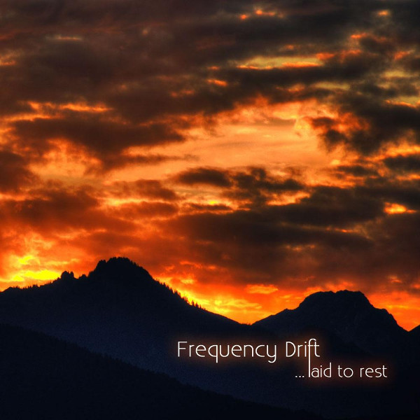 Frequency Drift — ...Laid to Rest