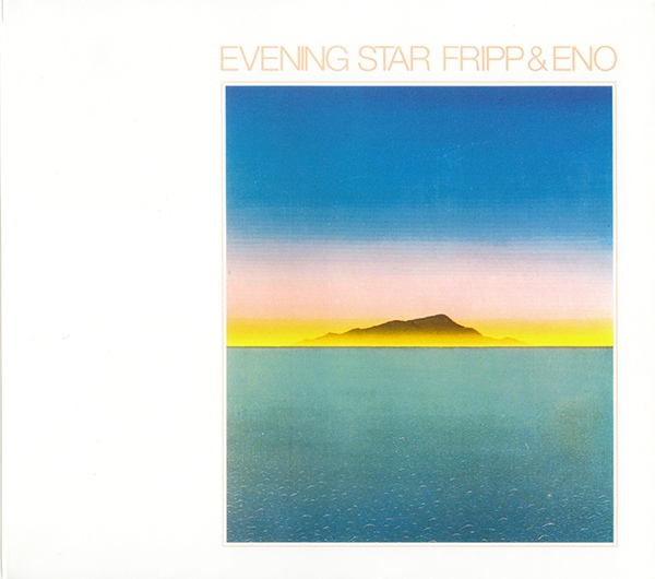 Fripp & Eno — Evening Star
