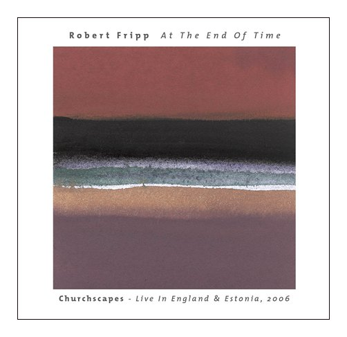 At the End of Time: Churchscapes Live in England & Estonia, 2006  Cover art