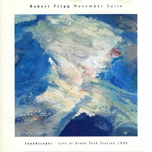 Robert Fripp — November Suite: Soundscapes - Live at Green Park Station