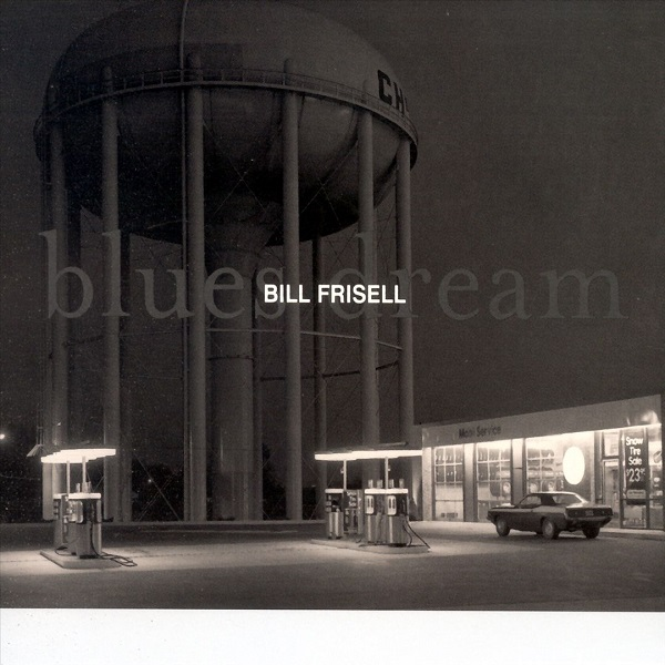 Bill Frisell — Blues Dream