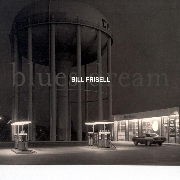 Bill Frisell — Blues Dream