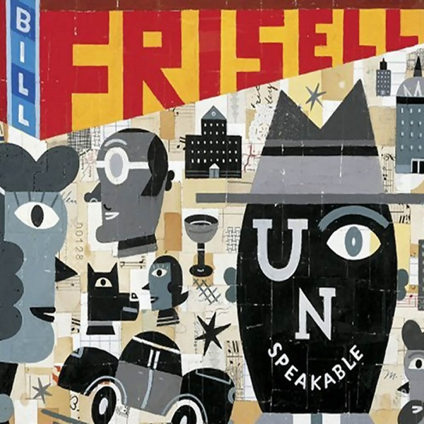 Bill Frisell — Unspeakable