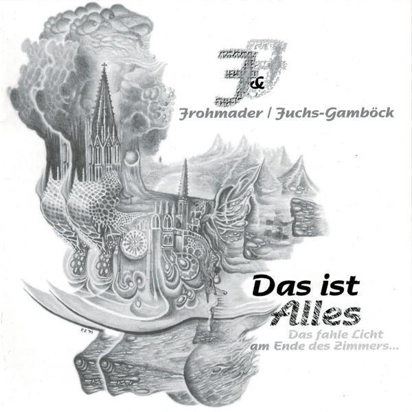 Peter Frohmader & Fuchs-Gamböck — Das Ist Alles