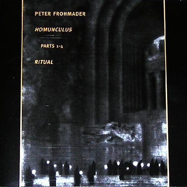 Peter Frohmader — Homunculus 1-4 / Ritual