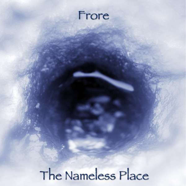 Frore — The Nameless Place