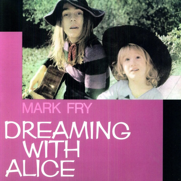 Mark Fry — Dreaming with Alice