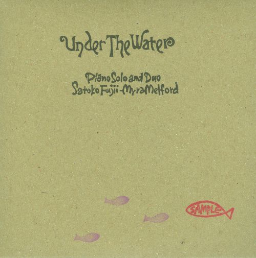 Satoko Fujii / Myra Melford — Under the Water