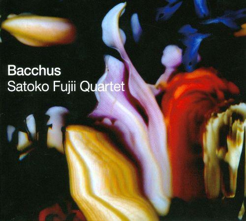 Satoko Fujii Quartet — Bacchus