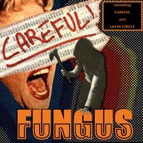 Fungus — Careful!