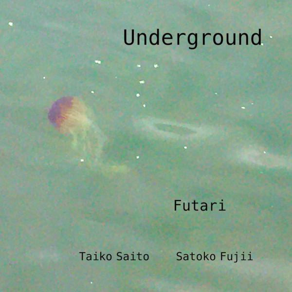 Futari — Underground