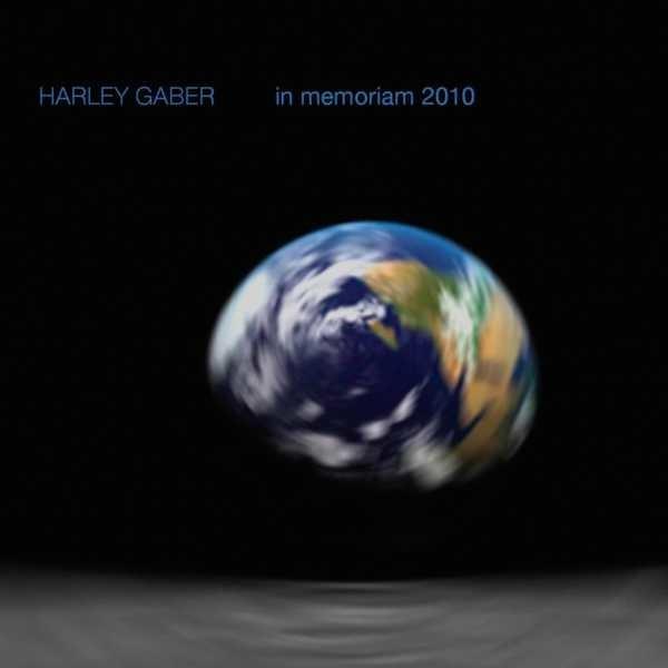 Harley Gaber — In Memoriam 2010