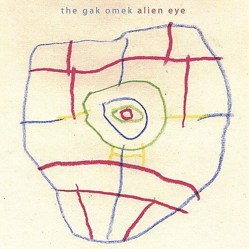 The Gak Omek — Alien Eye