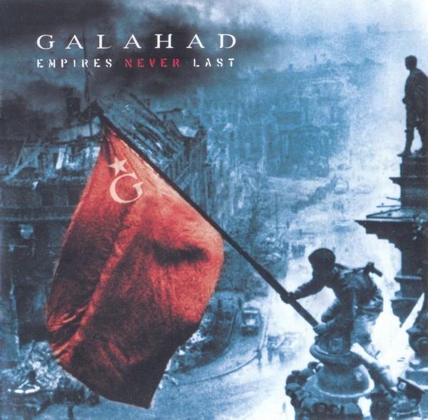 Galahad — Empires Never Last