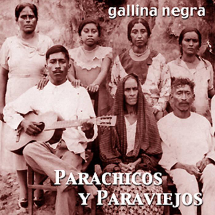 Gallina Negra — Parachicos y Paraviejos