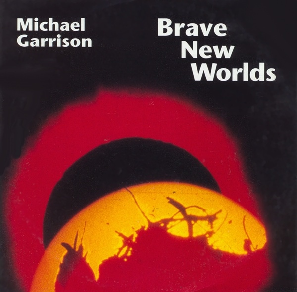 Michael Garrison — Brave New Worlds