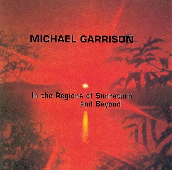 Michael Garrison — In the Regions of Sunreturn and Beyond