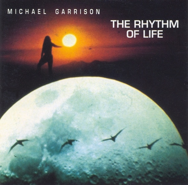 Michael Garrison — The Rhythm of Life