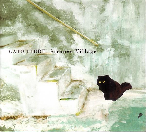 Gato Libre — Strange Village