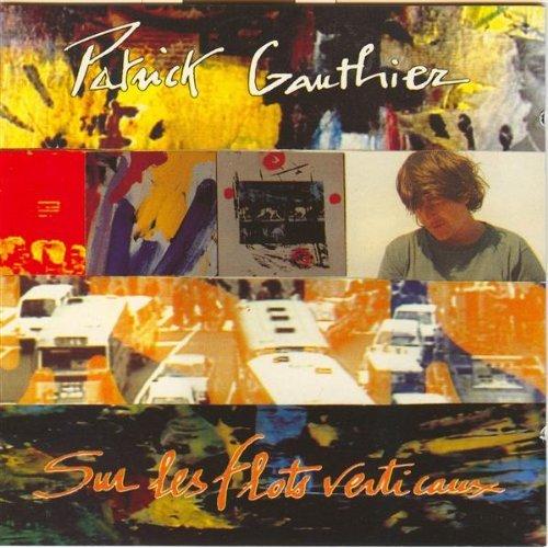 Patrick Gauthier —  Sur les Flots Verticaux