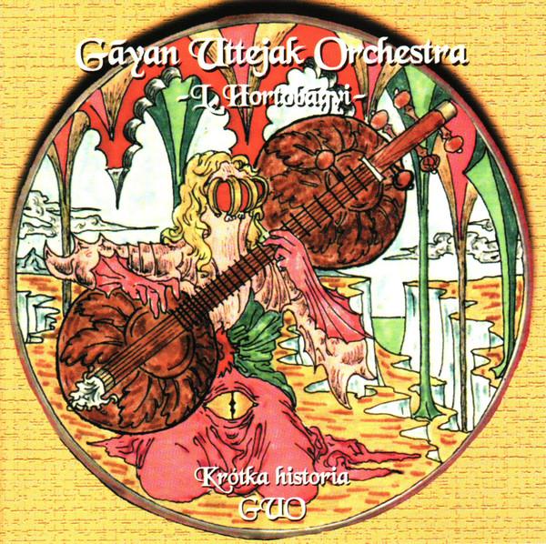 Gayan Uttajak Orchestra / László Hortobágyi — Krótka Historia GUO