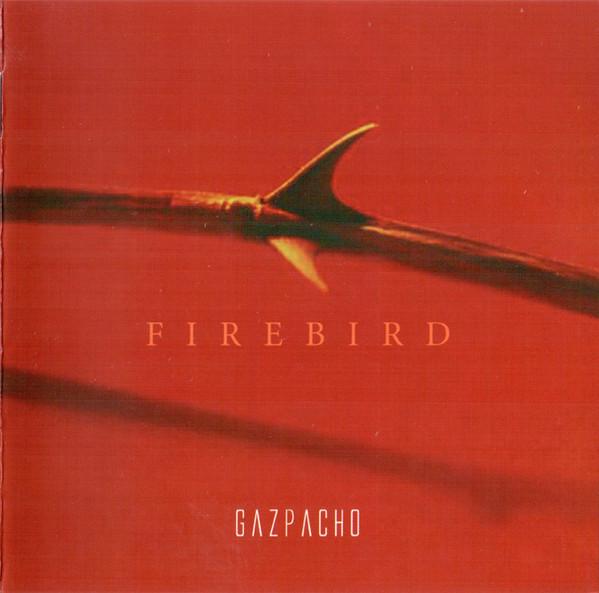 Gazpacho — Firebird
