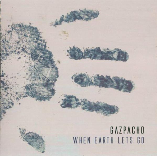 Gazpacho — When Earth Lets Go