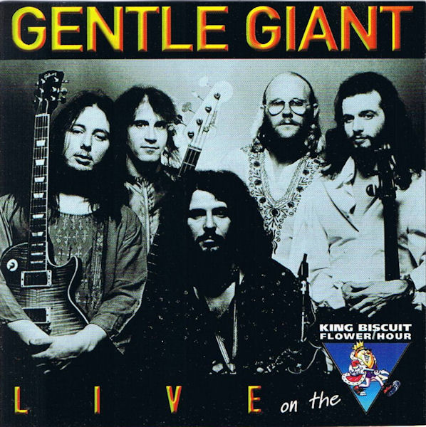 Gentle Giant — King Biscuit Flower Hour