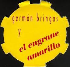 Germán Bringas — Y El Engraine Amarillo